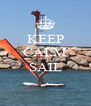 KEEP CALM AND SAIL  - Personalised Poster A4 size