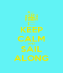 KEEP CALM AND SAIL ALONG - Personalised Poster A4 size