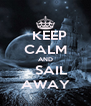 KEEP CALM AND    SAIL AWAY - Personalised Poster A4 size