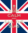 KEEP CALM AND SAIL THE SEAS - Personalised Poster A4 size