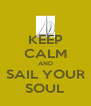 KEEP CALM AND SAIL YOUR SOUL - Personalised Poster A4 size