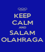 KEEP CALM AND SALAM OLAHRAGA - Personalised Poster A4 size