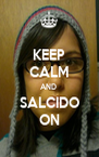 KEEP CALM AND  SALCIDO ON - Personalised Poster A4 size