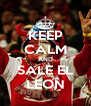 KEEP CALM AND SALE EL LEON - Personalised Poster A4 size