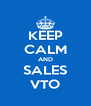 KEEP CALM AND SALES VTO - Personalised Poster A4 size