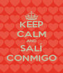 KEEP CALM AND SALÍ CONMIGO - Personalised Poster A4 size