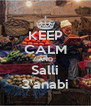 KEEP CALM AND Salli 3'anabi - Personalised Poster A4 size