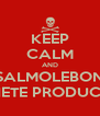 KEEP CALM AND SALMOLEBON MACHETE PRODUCTIONS - Personalised Poster A4 size