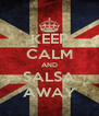 KEEP CALM AND SALSA AWAY - Personalised Poster A4 size