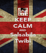 KEEP CALM AND Salsabila Twibi - Personalised Poster A4 size