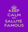 KEEP CALM AND SALUTE  FAMOUS - Personalised Poster A4 size