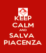 KEEP CALM AND SALVA  PIACENZA - Personalised Poster A4 size