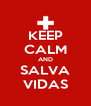 KEEP CALM AND SALVA VIDAS - Personalised Poster A4 size