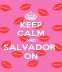 KEEP CALM AND SALVADOR  ON - Personalised Poster A4 size