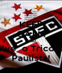 KEEP CALM AND Salve  o Tricolor  Paulista! - Personalised Poster A4 size