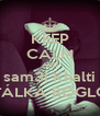 KEEP CALM AND sam3i Khalti NATÁLKA ROGLOVÁ - Personalised Poster A4 size