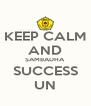 KEEP CALM AND SAMBADHA SUCCESS UN - Personalised Poster A4 size
