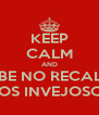 KEEP CALM AND SAMBE NO RECALQUE DOS INVEJOSOS - Personalised Poster A4 size