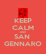 KEEP CALM AND SAN  GENNARO - Personalised Poster A4 size