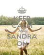 KEEP CALM AND SANDRA ON - Personalised Poster A4 size