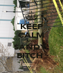 KEEP CALM AND SANDY  BITCH  - Personalised Poster A4 size