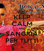 KEEP CALM AND SANGRIA PER TUTTI - Personalised Poster A4 size