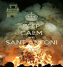 KEEP CALM AND SANT ANTONI 2013 - Personalised Poster A4 size