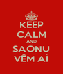 KEEP CALM AND SAONU VÊM AÍ - Personalised Poster A4 size