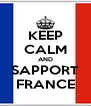 KEEP CALM AND SAPPORT FRANCE - Personalised Poster A4 size