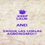 KEEP CALM  AND SAQUE LAS CHELAS AGRÓNOMO!! - Personalised Poster A4 size