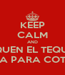 KEEP CALM AND SAQUEN EL TEQUILA TEQUILA PARA COTERRIAR - Personalised Poster A4 size