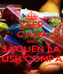 KEEP CALM AND SAQUEN LA KUSH COMPAS - Personalised Poster A4 size