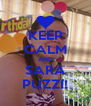 KEEP CALM AND SARA PUZZI! - Personalised Poster A4 size