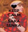 KEEP CALM AND SARA SENRA - Personalised Poster A4 size