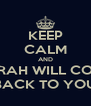 KEEP CALM AND SARAH WILL COME BACK TO YOU - Personalised Poster A4 size