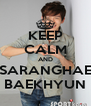 KEEP CALM AND SARANGHAE BAEKHYUN - Personalised Poster A4 size
