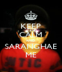 KEEP CALM AND SARANGHAE ME - Personalised Poster A4 size