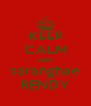 KEEP CALM AND saranghae RENDY - Personalised Poster A4 size