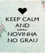 KEEP CALM AND SARRA  NOVINHA NO GRAU - Personalised Poster A4 size