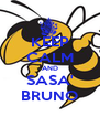 KEEP CALM AND SASA' BRUNO - Personalised Poster A4 size