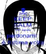 KEEP CALM AND sasuke perdonami  è l'ultima volta - Personalised Poster A4 size