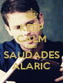 KEEP CALM AND SAUDADES ALARIC - Personalised Poster A4 size