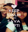 KEEP CALM AND SAVA SEPTI - Personalised Poster A4 size
