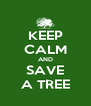 KEEP CALM AND SAVE A TREE - Personalised Poster A4 size