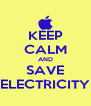 KEEP CALM AND SAVE ELECTRICITY - Personalised Poster A4 size