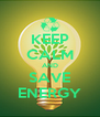 KEEP CALM AND SAVE ENERGY - Personalised Poster A4 size