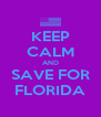 KEEP CALM AND SAVE FOR FLORIDA - Personalised Poster A4 size