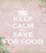 KEEP CALM AND SAVE FOR FOOD - Personalised Poster A4 size