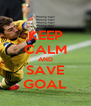 KEEP CALM AND SAVE GOAL - Personalised Poster A4 size
