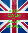 KEEP CALM AND SAVE GOALS - Personalised Poster A4 size